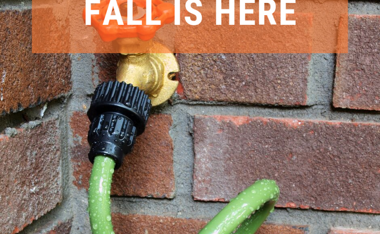 """Outdoor spigot with words, """"Fall is here"""""""